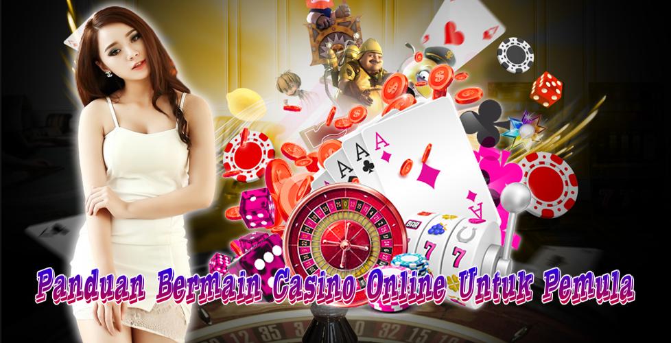 Panduan Bermain Casino Online Untuk Pemula